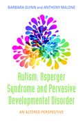 Autism, Asperger Syndrome and Pervasive Developmental Disorder: An Altered Perspective