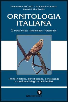 Ornitologia Italiana Vol. 1 Parte III: Pandionidae-Falconidae