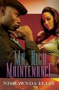 Mr. High Maintenance