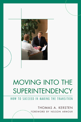 Moving into the Superintendency: How to Succeed in Making the Transition