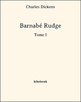Barnabé Rudge - Tome I