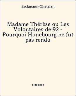Madame Thérèse ou Les Volontaires de 92 - Pourquoi Hunebourg ne fut pas rendu