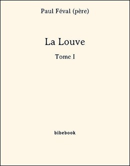 La Louve - Tome I
