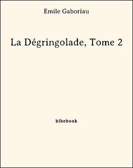 La Dégringolade, Tome 2