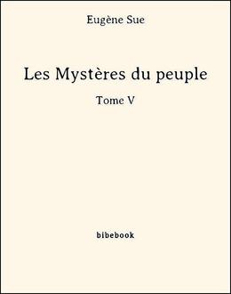 Les Mystères du peuple - Tome V