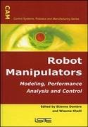 Robot Manipulators: Modeling, Performance Analysis and Control