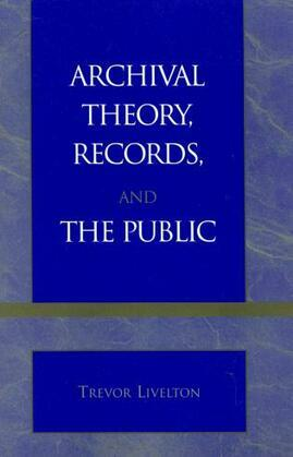 Archival Theory, Records, and the Public