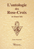 L'ontologie des Rose-Croix en douze lois