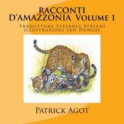 Racconti d'Amazzonia Volume 1