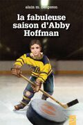La fabuleuse saison d'Abby Hoffman