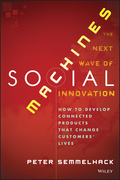 Social Machines: How to Develop Connected Products That Change Customers' Lives