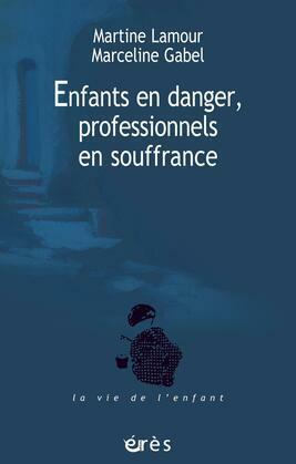 Enfants en danger, professionnels en souffrance