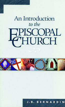 An Introduction to the Episcopal Church: Revised Edition