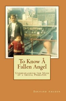 To Know A Fallen Angel: Understanding the Mind of a Sexual Predator