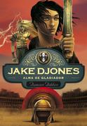 Jake Djones. Alma de gladiador