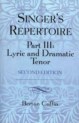 The Singer's Repertoire, Part III: Lyric and Dramatic Tenor