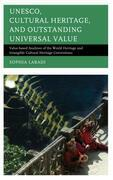 UNESCO, Cultural Heritage, and Outstanding Universal Value: Value-based Analyses of the World Heritage and Intangible Cultural Heritage Conventions