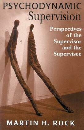 Psychodynamic Supervision: Perspectives for the Supervisor and the Supervisee