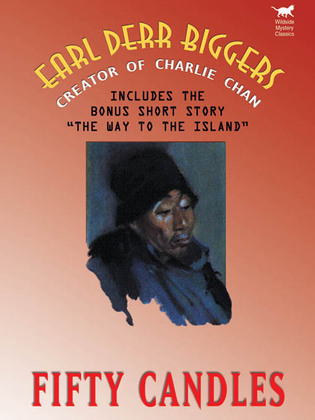 Fifty Candles (Expanded Edition): By the Creator of Charlie Chan