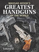 Massad Ayoob's Greatest Handguns of the World Volume II
