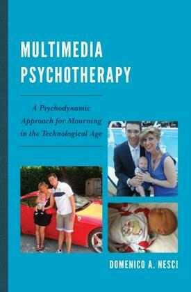 Multimedia Psychotherapy: A Psychodynamic Approach for Mourning in the Technological Age