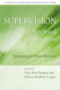 Supervision of Spiritual Directors: Engaging in Holy Mystery