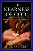 The Nearness of God: Parish Ministry as Spiritual Practice