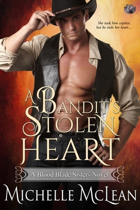 A Bandit's Stolen Heart (A Blood Blade Sisters Novel)