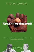 The End of Baseball: A Novel