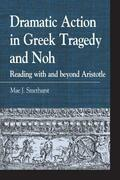 Dramatic Action in Greek Tragedy and Noh: Reading with and beyond Aristotle
