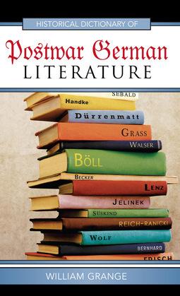 Historical Dictionary of Postwar German Literature