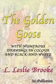 The Golden Goose - With Numerous Drawings in Colour and Black-and-White