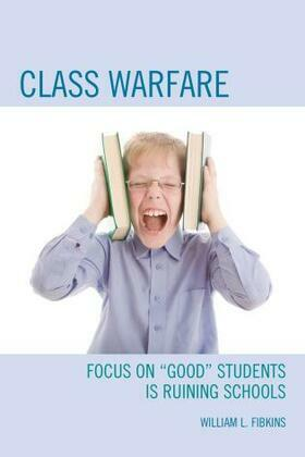 "Class Warfare: Focus on ""Good"" Students Is Ruining Schools"