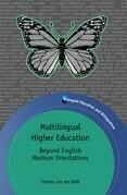 Multilingual Higher Education: Beyond English Medium Orientations