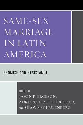 Same-Sex Marriage in Latin America: Promise and Resistance