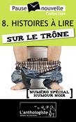 Histoires à lire sur le trône - 10 nouvelles, 10 auteurs - Pause-nouvelle t8