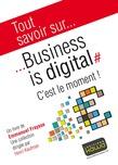 Tout savoir sur... Business is digital