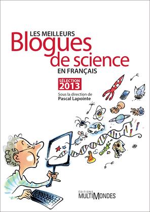 Les meilleurs blogues de science en français – Sélection 2013