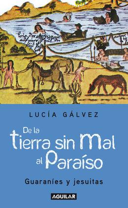 De la tierra sin mal al paraíso. Guaraníes y jesuitas
