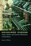 Measured Excess: Status, Gender, and Consumer Nationalism in South Korea