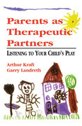 Parents as Therapeutic Partners: Are You Listening to Your Child's Play?