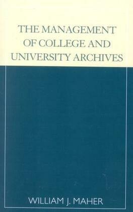 The Management of College and University Archives