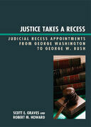 Justice Takes a Recess: Judicial Recess Appointments from George Washington to George W. Bush