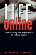 Life Online: Researching Real Experience in Virtual Space
