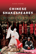 Chinese Shakespeares: Two Centuries of Cultural Exchange