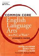 Common Core English Language Arts in a PLC at Work®, Leader's Guide