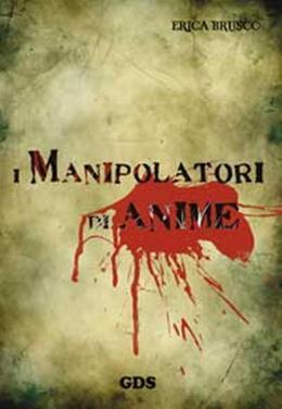 I manipolatori di anime