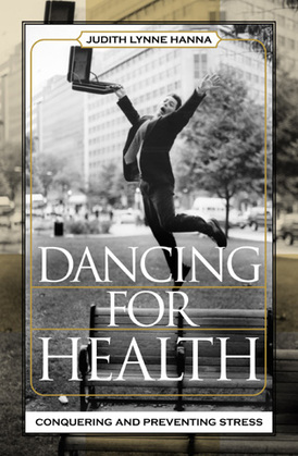 Dancing for Health: Conquering and Preventing Stress