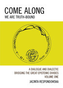 Come Along: We Are Truth-Bound