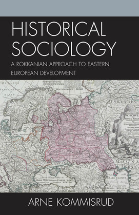 Historical Sociology and Eastern European Development: A Rokkanian Approach